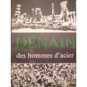 Denain - Des Hommes D'acier de Guy Cattiaux