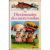 Dictionnaire Des Mots Tordus de Pef
