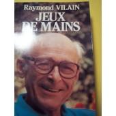 Jeux De Mains de Raymond Vilain