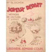 Joyeux D�part ( M�thode De Lecture 2 �me Livret - 1962- de jughon, b.