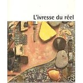 L'ivresse Du R�el - L'objet Dans L'art Du Xxe Si�cle, - Exposition - , Carr� D'art-Mus�e D'art Contemporain, N�mes, 7 Mai-29 Ao�t 199 de Collectif