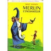 Merlin L 'enchanteur - Trad. J.F.Crochet de Walt Disney
