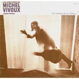 Les Aventures De Michel Vivoux 2 eme Partie - Le Rateau De La Vénus