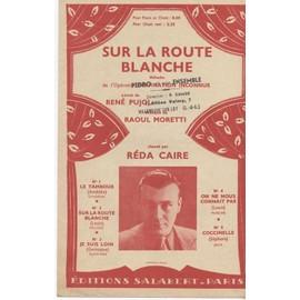 Sur la route blanche - Chanson N°2 de l'Operette Destination inconnue - Réda Caire - 1940