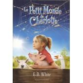 Le Petit Monde De Charlotte de e.b. white