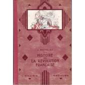Histoire De La Revolution Francaise de michelet, j