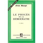 Le Proc�s De La D�mocratie de haupt, jean