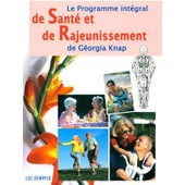 Le Programme Int�gral De Sant� Et De Rajeunissement De G�orgia Knap de luc denryck
