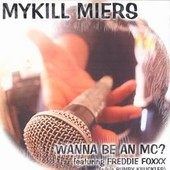 Wanna Be An Mc? Feat Bumpy Knuckles (Prod: M-Boogie) B/W Rock The Mic (Prod: Diverse) - Miers Mykill