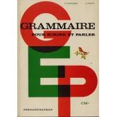 Grammaire Pour Ecrire Et Parler, Cm2 Grammaire Pour Ecrire Et Parler, Cm2 de DELPIERRE P., FURCY P., CONSTANS B.