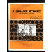 La Geomancie Retrouvee Trait� De G�omancie Rationnelle de Dom N�roman
