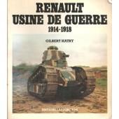 Renault, Usine De Guerre : 1914 - 1918 de Gilbert Hatry