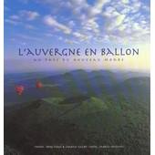 L'auvergne En Ballon - Au Pays Du Nouveau Monde de fabrice nicolino