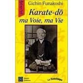 Karate Do - Ma Voie, Ma Vie de funakoshi gichin