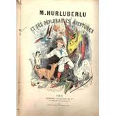 Mr. Hurluberlu Et Ses D�plorables Aventures de texte et dessins, BERTALL