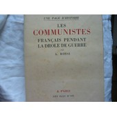 Les Communistes Francais Pendant La Drole De Guerre ( Une Page D'histoire ) Edition Les Iles D'or de a. rossi