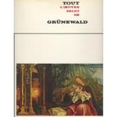 Tout L'oeuvre Peint De Grunewald Tout L'oeuvre Peint De Grunewald de COLLECTIF