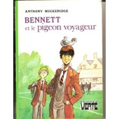 Bennett Et Le Pigeon Voyageur de anthony buckeridge