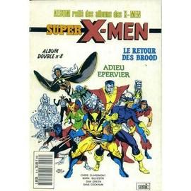Super X-Men - Album Reli� Des Albums Des X-Men N� 8 : N�16 Le Retour Des Brood N�17 Adieu Epervier