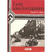 Lyon, Sous L'occupation de Le Marec G�rard