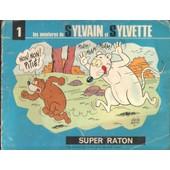 Les Aventures De Sylvain Et Sylvette - N� 1 - Super Raton de claude dubois