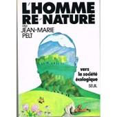 L'homme Re-Natur� de Jean-Marie Pelt