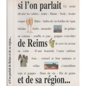 Si L'on Parlait De Reims Et De Sa R�gion... Traditions, Patrimoines, Visite De Caves.. de Coutant, Catherine