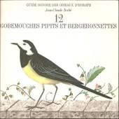 Guide Sonore Des Oiseaux D'europe : Gobemouches Pipits Et Bergeronnettes - Roche, Jean Claude