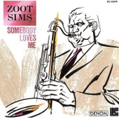 Somebody Loves Me - Import Japon - Sims, Zoot