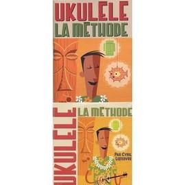 Lefebvre : ukulele la méthode (+ 1 CD) - Rébillard