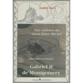 Gabriel Ii De Montgomery, Aux Entours Du Mont-Saint-Michel de Davy Andr�