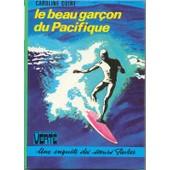 Le Beau Gar�on Du Pacifique, Une Enqu�te Des Soeurs Parker de caroline quine