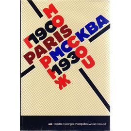 Paris-Moscou - 1900-1930, Arts Plastiques, Arts Appliqués Et Objets Utilitaires, Architecture, Urbanisme, Agitprop, Affiche, Théâtre-Ballet, Littérature, Musique, Cinéma, Photo Créative, -...