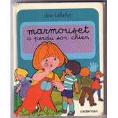 Les Grandes Actions De Marmouset Tome 3 - Marmouset A Perdu Son Chien de Dina Kathelyn