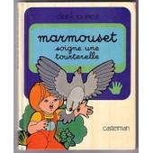 Marmouset - Tome 7 - Marmouset Soigne Une Tourterelle de Dina Kathelyn