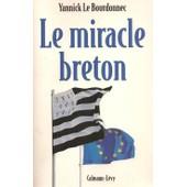 Le Miracle Breton de Yannick Le Bourdonnec