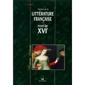 Histoire De La Litt�rature Fran�aise Moyen �ge, Xvie de Anne Armand