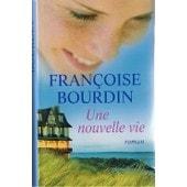 Une Nouvelle Vie de BOURDIN, Fran�oise