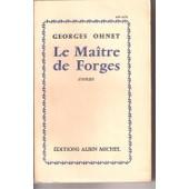 Le Maitre Des Forges. Collection Les Grands Romans de georges ohnet