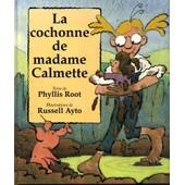 La Cochonne De Madame Calmette de Phyllis Root