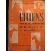 Chiens De Garde, De Berger, De Luxe, Levriers Et Terriers Chiens De Garde, De Berger, De Luxe, Levriers Et Terriers de DHERS J