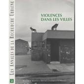 Les Annales De La Recherche Urbaines N� 54 : Violence Dans Les Villes (Manifestations, Incivilit�s, Banlieues, Squats, Tags, Bandes, Cit�s Ghettos.. Azouz Begag &al.