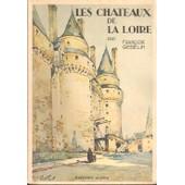 Les Chateaux De La Loire ( Avec 6 Aquarelles De Marius Hubert-Robert ) de Gebelin Fran�ois