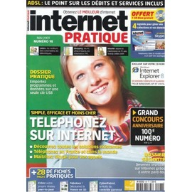 Internet Pratique N� 98 : Simple,Efficace Et Moins Cher Telephonez Sur Internet