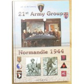 21 St Army Group - Normandie 1944 21 St Army Group - Normandie 1944 de LANNOY FRANCOIS DE