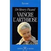 Vaincre L'arthrose de picard docteur h.