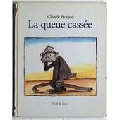 La Queue Cass�e de Claude Boujon