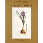 La Botanique De J.J. Rousseau. Orn�e De Soixante-Cinq Planches De P.J. Redout� de ROUSSEAU J