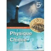 Physique Chimie 5�me Livre De L'�l�ve �dition 2006 de Didier Bazin