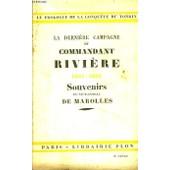 La Derni�re Campagne Du Commandant Rivi�re (1881 - 1883). Souvenirs de De Marolles Vice-Amiral